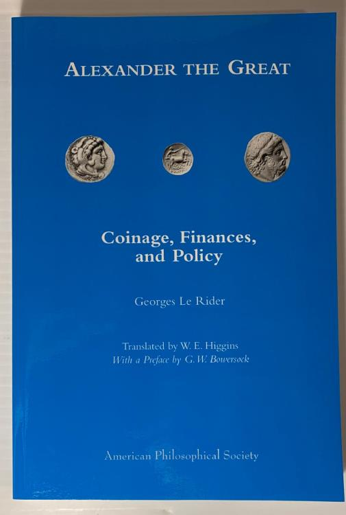 Ancient Coins - Le Rider: Alexander the Great. Coinage, Finances and Policy, English Translation of Georges Le Rider