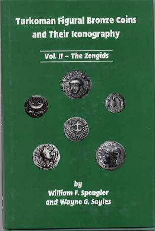 Ancient Coins - TURKOMAN FIGURAL BRONZE COINS AND THEIR ICONOGRAPHY, VOL II. THE ZENGIDS