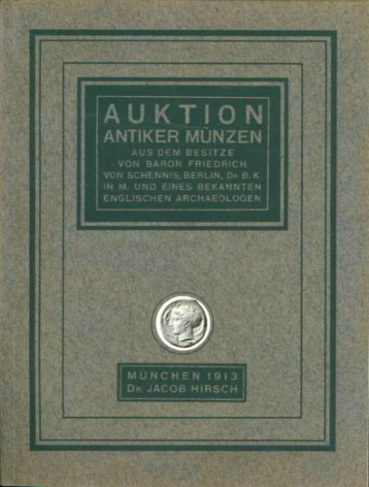 Ancient Coins - Hirsch 33. Auctions-Catalog. Griechische, Romische, und Byzantinische Munzen. Baron Friedrich von Schennis ...