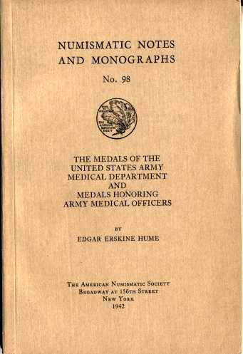 World Coins - NNM  98. Hume: Medals of the United States Army Medical Department and Medals Honoring Army Medical Officers