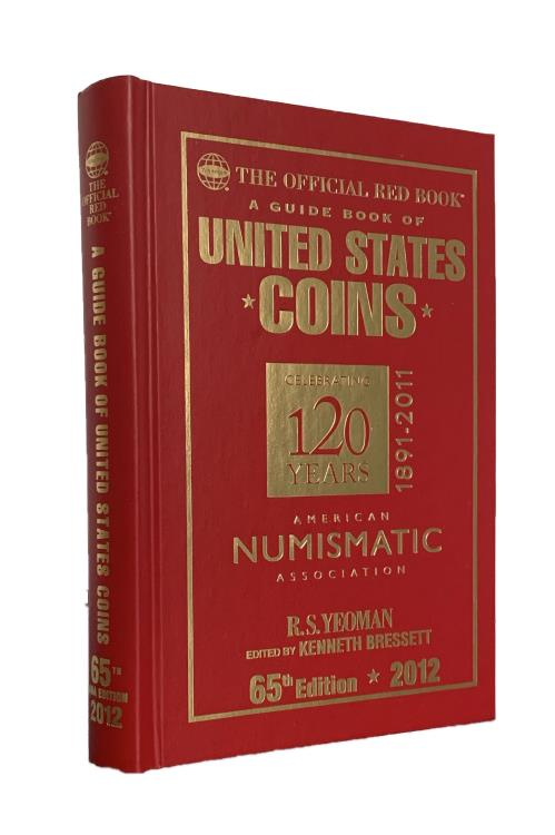 US Coins - Yeoman: A Guide Book of United States Coins, 2012, 65th edition. Special Edition for the ANA