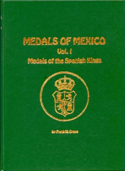 Ancient Coins - Grove; MEDALS OF MEXICO VOL. 1. MEDALS OF THE SPANISH KINGS