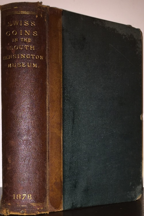 Ancient Coins - Poole, Reginald Stuart: A Descriptive Catalogue of the Swiss Coins in the South Kensington Museum Bequeathed by the Reverend Chauncy Hare Townsend