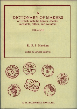 World Coins - Hawkins: A Dictionary of Makers of British Medallic Tickets, Checks, Medalets, Tallies and Counters
