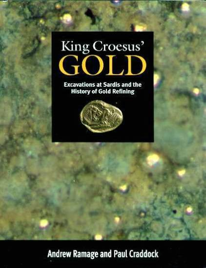 Ancient Coins - Ramage: King Croesus' Gold. Excavations at Sardis and the History of Gold Refining