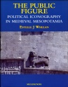 Ancient Coins - Whelan: The Public Figure. Political Iconography in Medieval Mesopotamia,