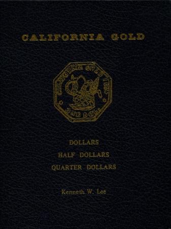 Ancient Coins - Lee: California Gold. Dollars. Half Dollars. Quarter Dollars