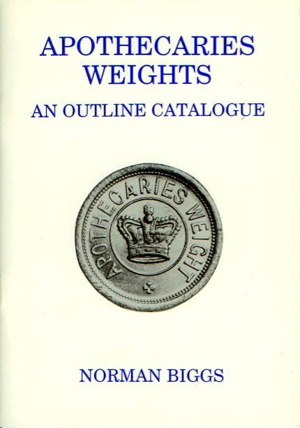 Ancient Coins - Biggs: Apothecaries Weights. An outline catalogue