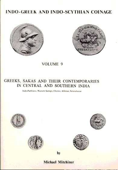 World Coins - Mitchiner: Indo-Greek and Indo-Scythian Coinage, Volume 9, Greeks, Sakas and Their Contemporaries in Central and Southern India