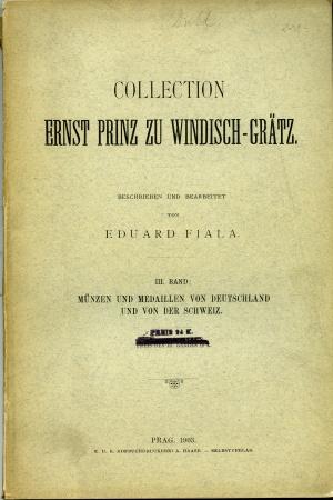 World Coins - Fiala: Collection Ernst Prinz zu Windisch-Gratz. III. Band. Münzen und Medaillen von Deutschland und von der Schweiz