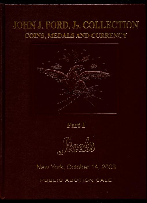 Ancient Coins - Stack's: The John J. Ford Collection. Part 1. New Jersey Coppers, Vermont Coppers, Fugio Cents, HARDBOUND EDITION