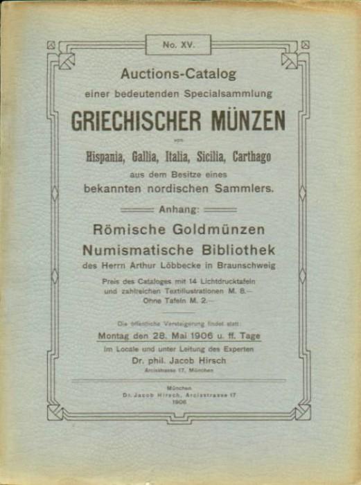 Ancient Coins - Hirsch 15. Auctions-Catalog. Griechischer Munzen, Hispania, Gallia, Italia, Sicilia, Carthago