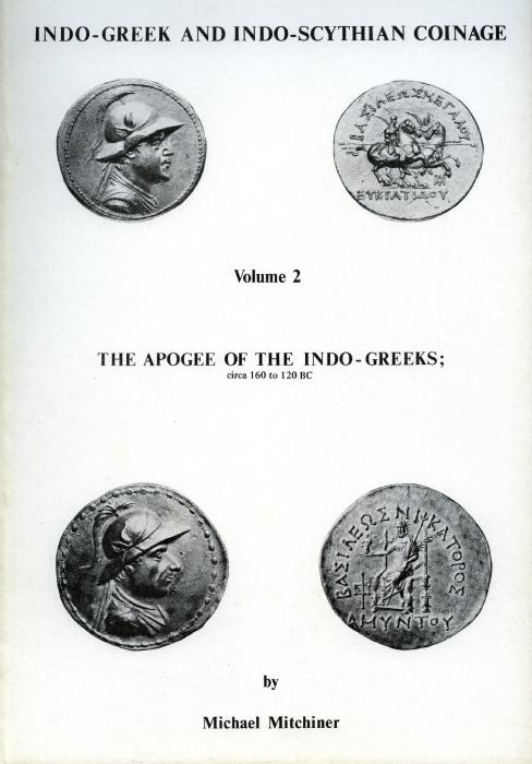 Ancient Coins - Mitchiner: Indo-Greek and Indo-Scythian Coinage, Volume 2. The Apogee of the Indo Greeks
