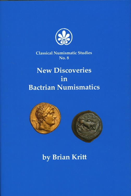 Ancient Coins - Kritt, Brian: New Discoveries in Bactrian Numismatics (Classical Numismatic Studies No. 8)