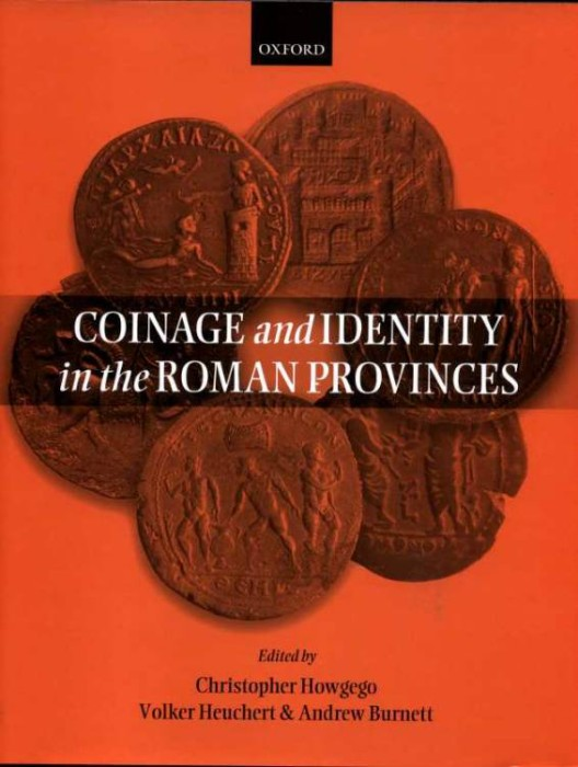 Ancient Coins - Howgego, Heuchert & Burnett. COINAGE AND IDENTITY IN THE ROMAN PROVINCES