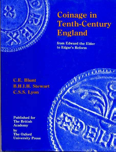 Ancient Coins - Blunt, Stewart & Lyon. COINAGE IN TENTH-CENTURY ENGLAND FROM EDWARD THE ELDER TO EDGAR'S REFORM