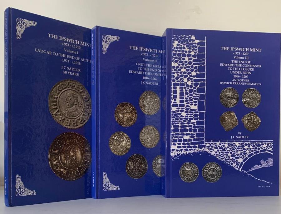 World Coins - Sadler: The Ipswich Mint c973-c1210. Volume I-III complete