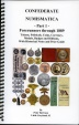 Us Coins - Bertram, Peter: Confederate Numismatica Part 1: Forerunners through 1889: Tokens, Politicals, Coins, Currency, Medals, Badges and Ribbons, with Historical Notes and Price Guide