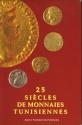 World Coins - Romdhane, Khaled Ben: 25 Siècles de monnaies tunisiennes