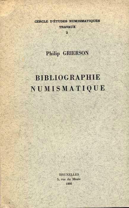 Ancient Coins - Grierson, BIBLIOGRAPHIE NUMISMATIQUE