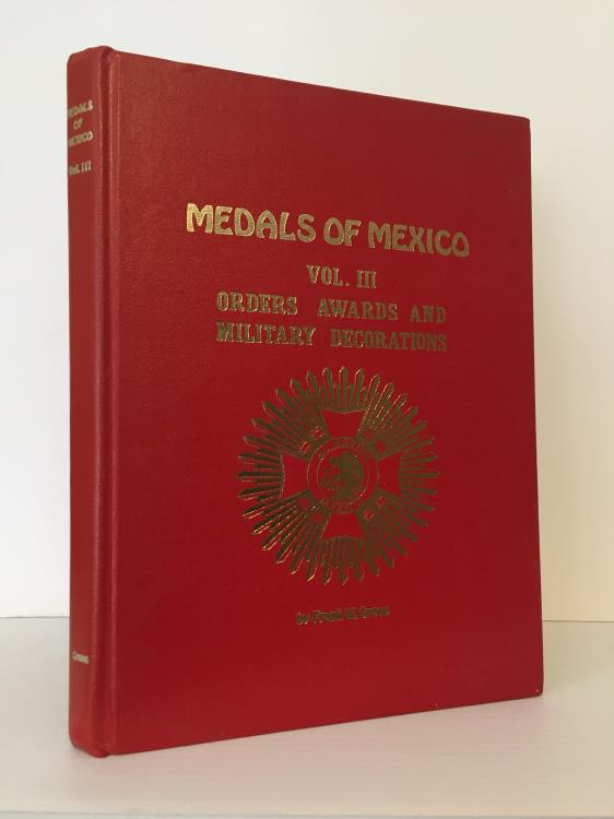 Ancient Coins - Grove: Medals of Mexico, Volume III, Orders, Awards and Military Decorations