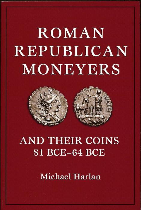 Ancient Coins - Harlan: Roman Republican Moneyers and Their Coins 81BCE - 64 BCE.