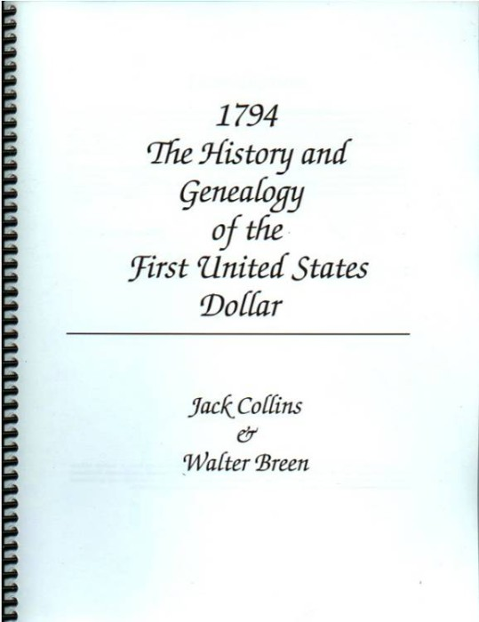 Ancient Coins - Collins & Breen: 1794. The History and Genealogy of the First United States Dollar