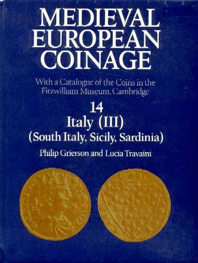 Ancient Coins - Grierson: MEDIEVAL EUROPEAN COINAGE. WITH A CATALOGUE OF THE COINS IN THE FITZWILLIAM MUSEUM, CAMBRIDGE. VOLUME 14, ITALY (III), SOUTH ITALY, SICILY, SARDINIA.