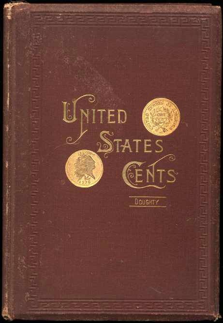 Ancient Coins - Doughty. The Cents of the United States, deluxe binding