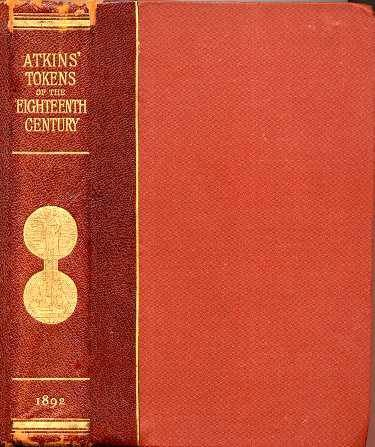 Ancient Coins - Atkins. THE TRADESMEN'S TOKENS OF THE EIGHTEENTH CENTURY