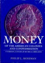 Us Coins - Mossman, Philip: Money of the American Colonies and Confederation