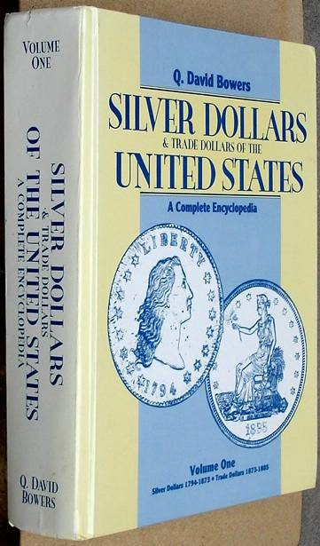 Ancient Coins - Bowers: SILVER DOLLARS AND TRADE DOLLARS OF THE UNITED STATES, Volume 1 only