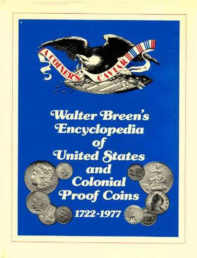 US Coins - Breen: A Coiner's Caviar: Walter Breen's Complete Encyclopedia of U.S. and Colonial Proof Coins 1722-1977
