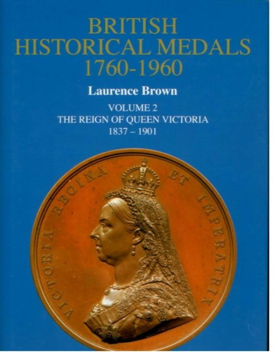 Ancient Coins - Brown, Laurence: British Historical Medals, Volume 2. The Reign of Queen Victoria
