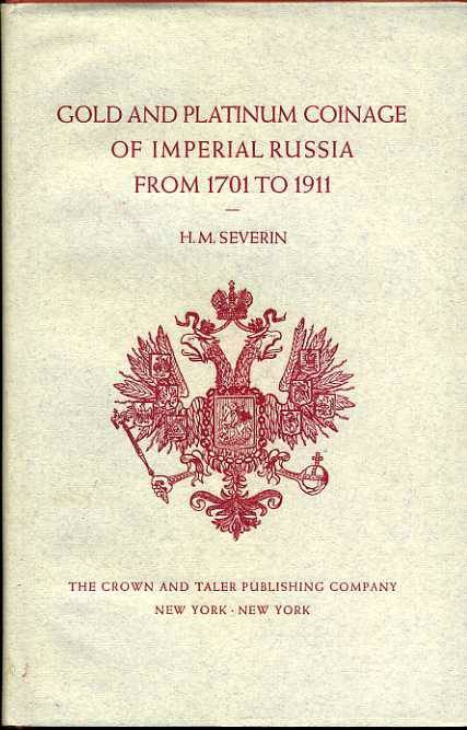 Ancient Coins - Severin: Gold and Platinum Coinage of Imperial Russia from 1701-1911