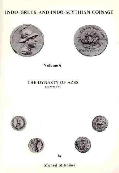 World Coins - Mitchiner: Indo-Greek and Indo-Scythian Coinage, Volume 6, The Dynasty of Azes