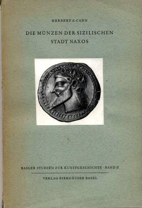 Ancient Coins - Die Münzen Der Sizilischen Stadt Naxos Ein Beitrag Zur Kunstgeschichte Des Griechischen Westens