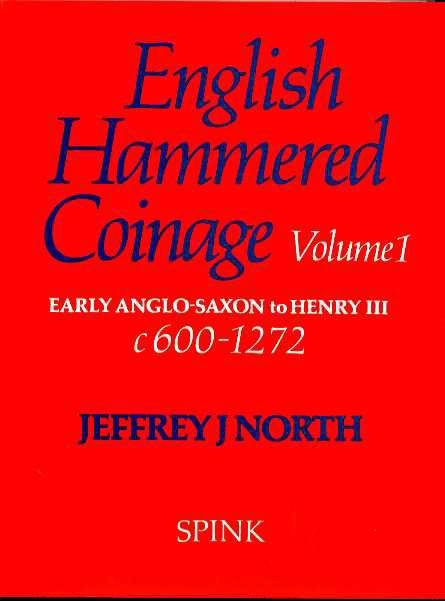 World Coins - North: ENGLISH HAMMERED COINAGE, Volume I, ANGLO-SAXON-HENRY III, 650-1272
