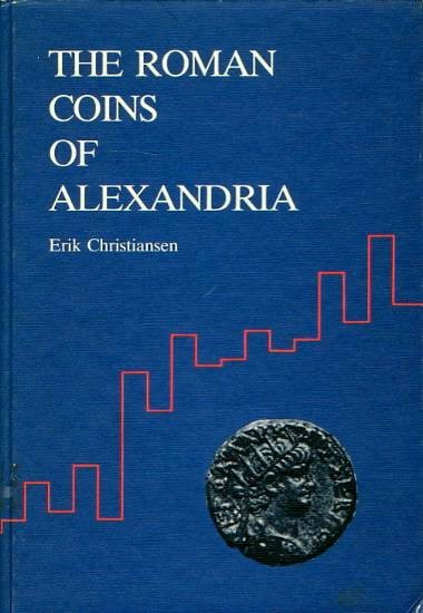 World Coins - Christiansen: The Roman Coins of Alexandria. Quantitative Studies, 2 volumes