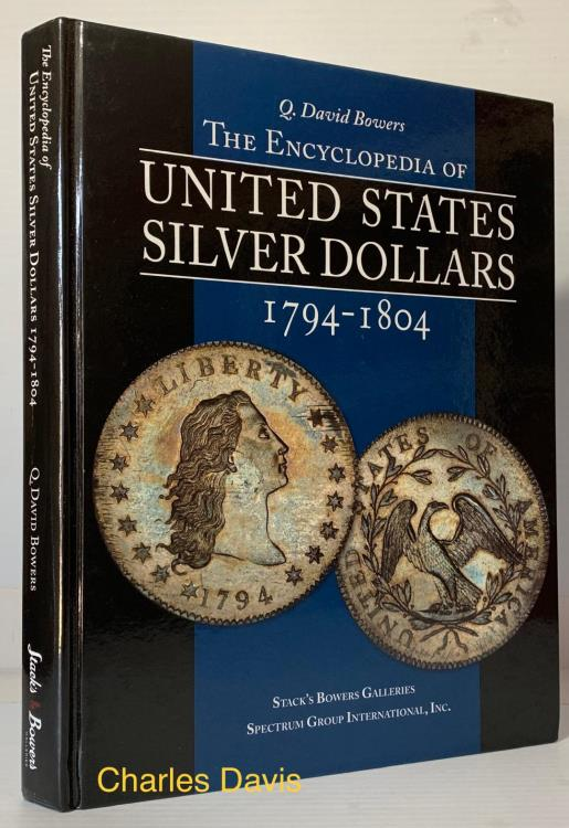 US Coins - Bowers, Q. David: Encyclopedia of United States Silver Dollars 1794-1804