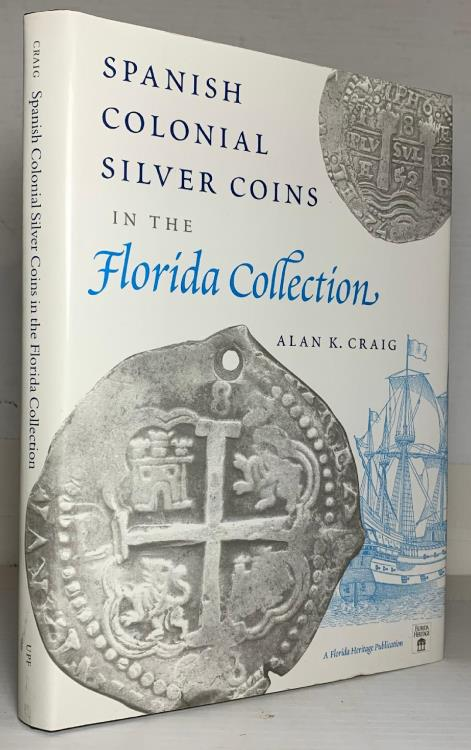 US Coins - Craig: Spanish Colonial Silver Coins in The Florida Collection