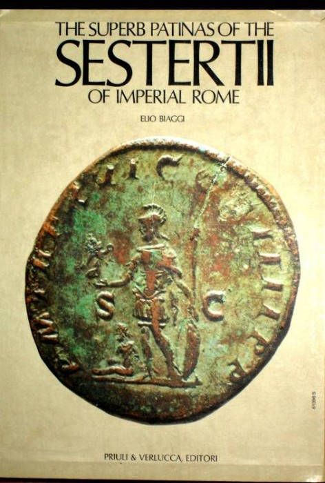 Ancient Coins - Biaggi: The Superb Patinas of the Sestertii of Imperial Rome. Photographs by Giuseppe Bruno Ivrea