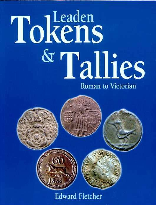 World Coins - Fletcher: Leaden Tokens and Tallies. Roman to Victorian