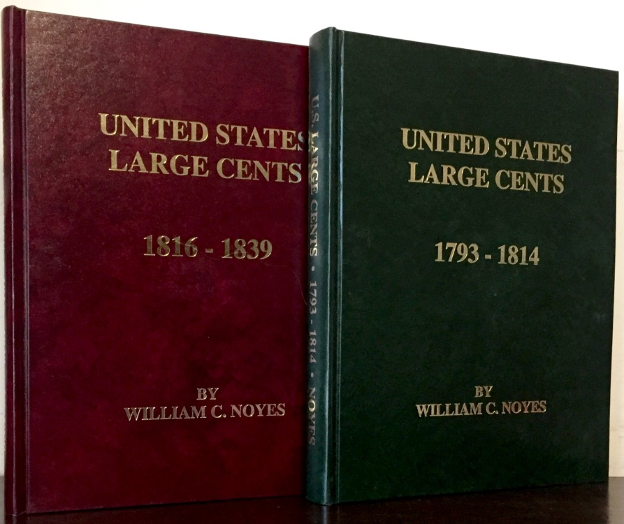 US Coins - Noyes: United States Large Cents, 1793-1814 and 1816-1839, 2 volumes