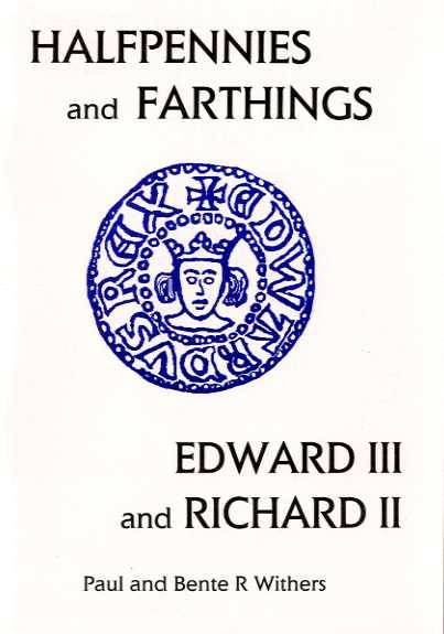 Ancient Coins - Withers: Small Change 2. Halfpennies and Farthings. Edward III and Richard II