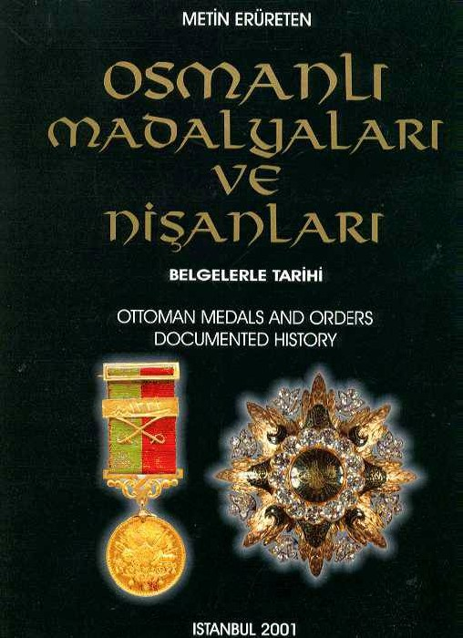 World Coins - Erureton: Ottoman Orders and Medals: Documented History
