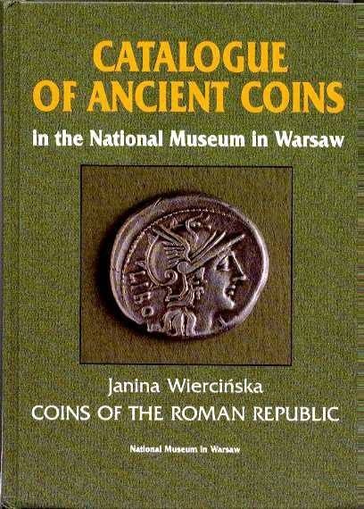 Ancient Coins - CATALOGUE OF ANCIENT COINS IN THE NATIONAL MUSEUM IN WARSAW. COINS OF THE ROMAN REPUBLIC