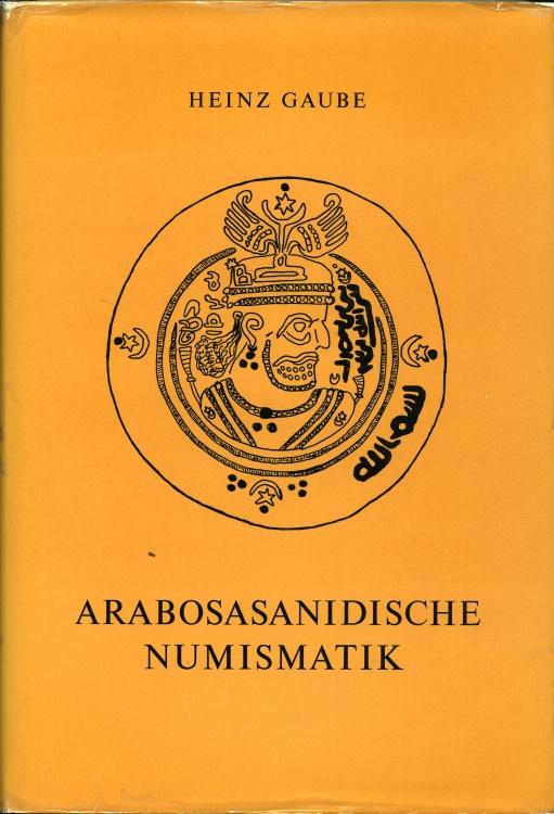 Ancient Coins - Gaube: Arabosasanidische Numismatik