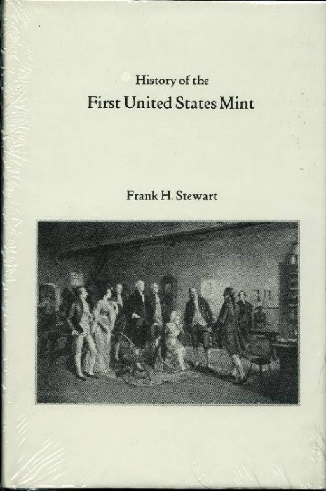 US Coins - Stewart: History of the First United States Mint