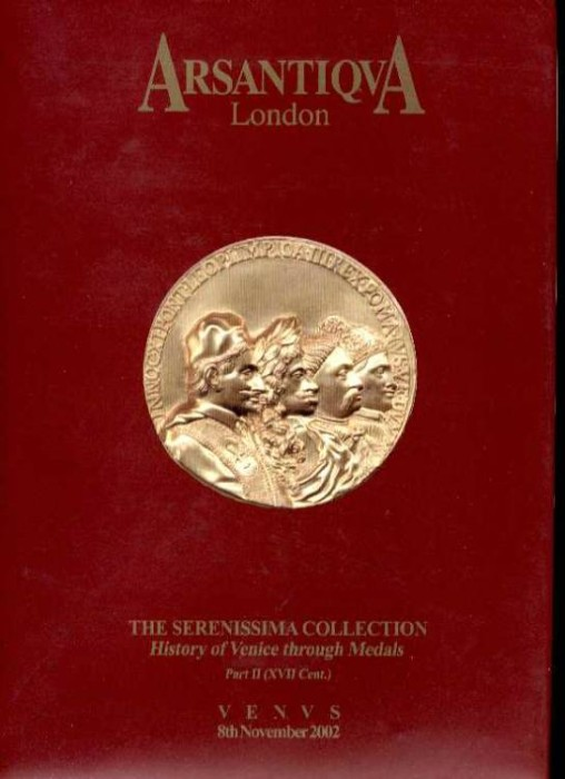 Ancient Coins - Arsantiqua: HISTORY OF VENICE THROUGH MEDALS. THE SERENISSIMA COLLECTION. PART I1 (XVII CENTURY)